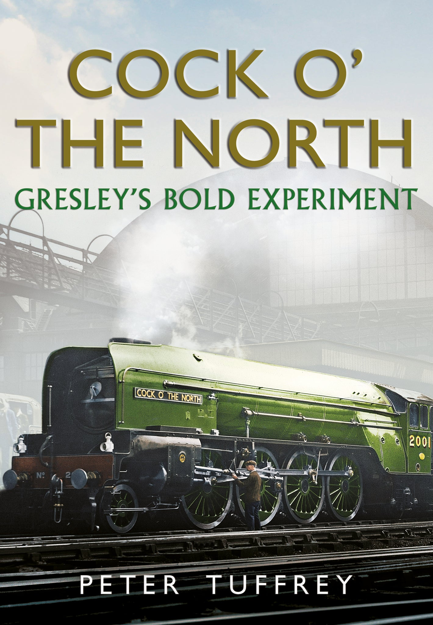 Cock o' the North: Gresley's Bold Experiment - paperback edition available from Fonthill Media