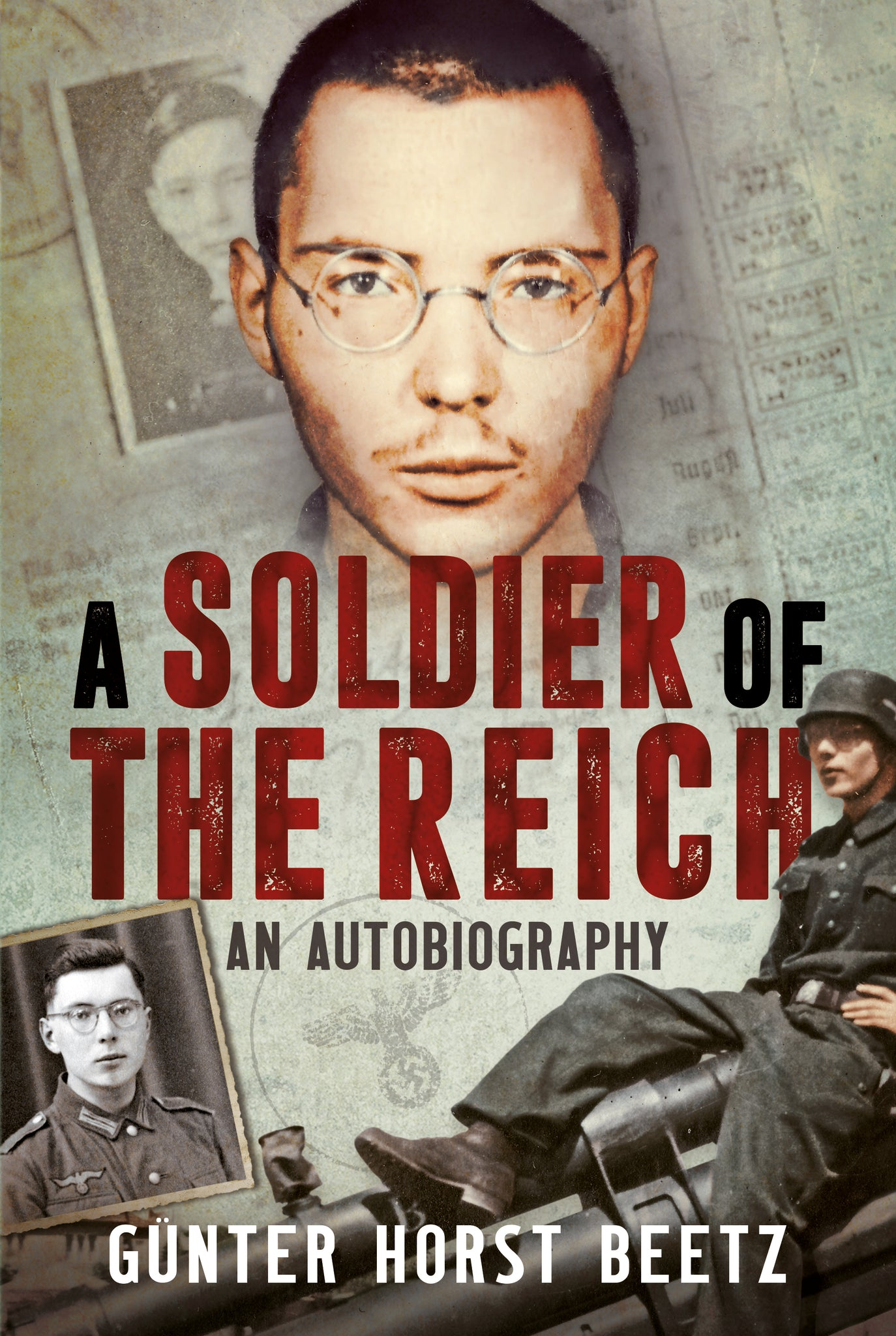 A Soldier of the Reich: An Autobiography - available now from Fonthill Media
