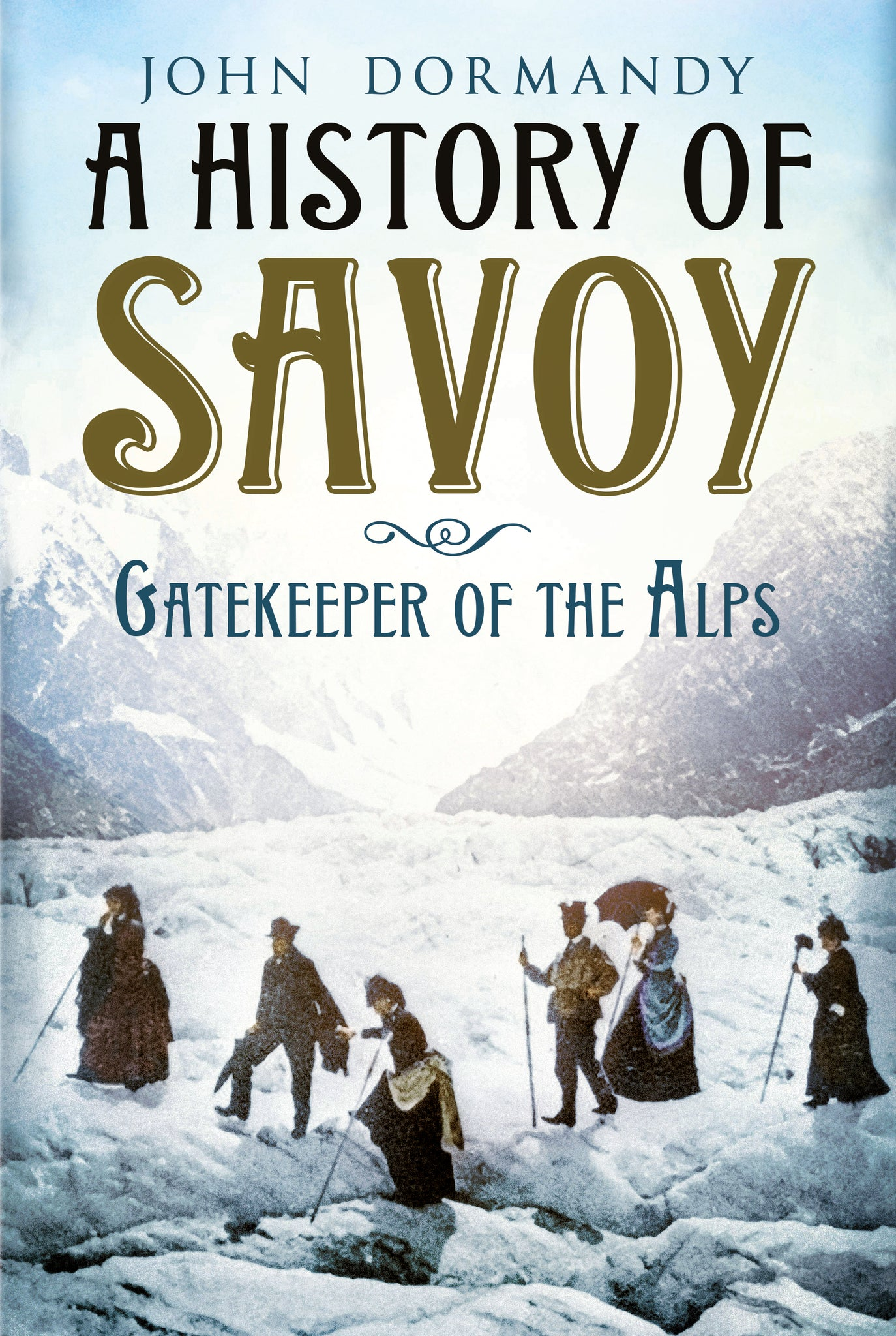 A History of Savoy: Gatekeeper of the Alps - available from Fonthill Media