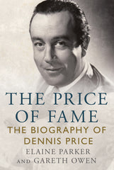 The Price of Fame: The Biography of Dennis Price - available from Fonthill Media