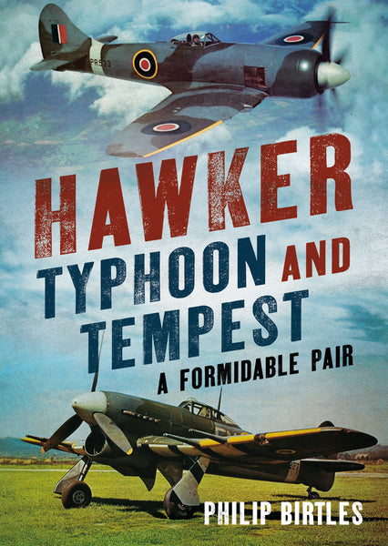 Hawker Typhoon and Tempest - published by Fonthill Media