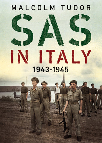 SAS in Italy 1943-1945 - published by Fonthill Media