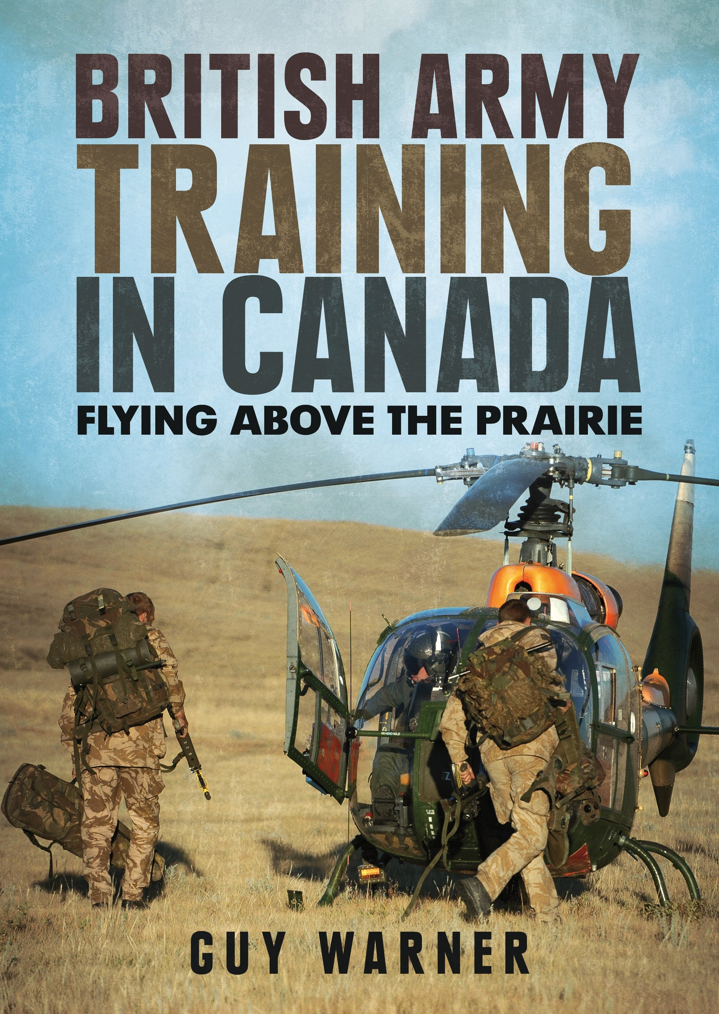 British Army Training in Canada: Flying Above the Prairie - available now from Fonthill Media