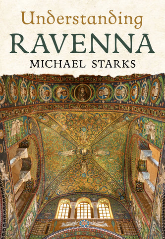 Understanding Ravenna - available now from Fonthill Media