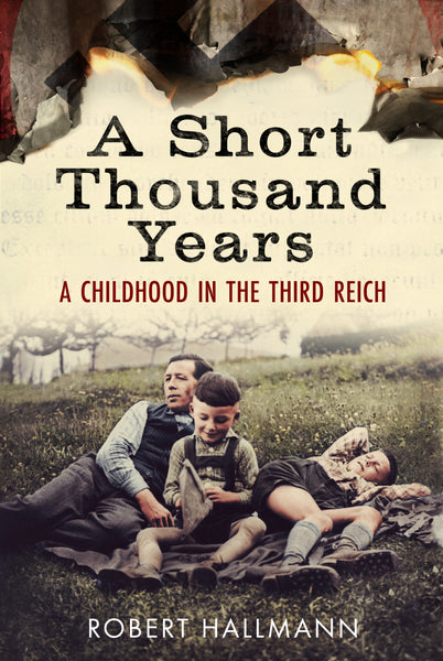 A Short Thousand Years: A Childhood in the Third Reich - available now from Fonthill Media