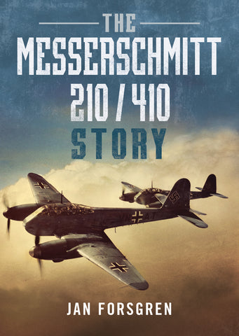The Messerschmitt 210/410 Story - published by Fonthill Media