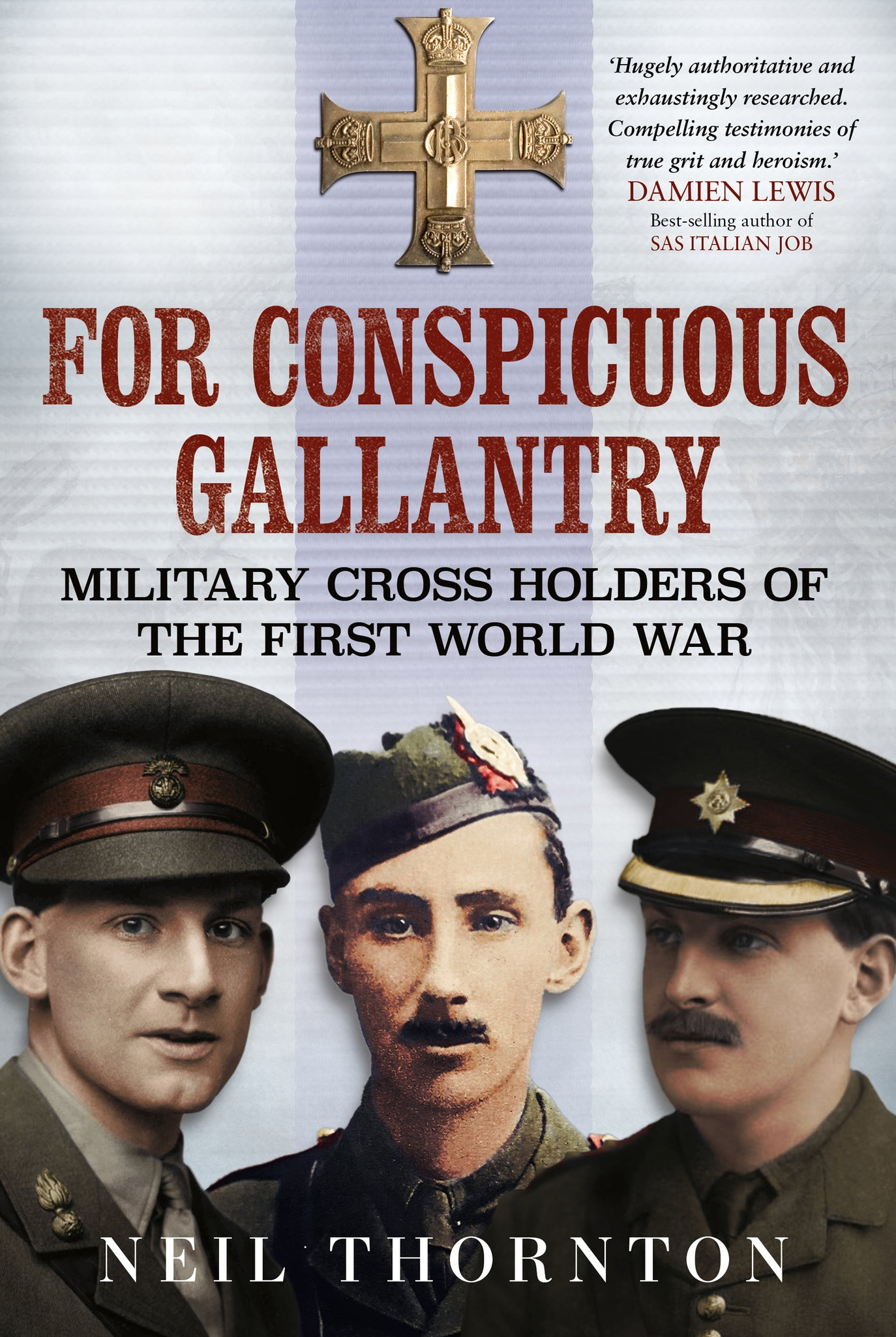 For Conspicuous Gallantry: Military Cross Holders of the First World War