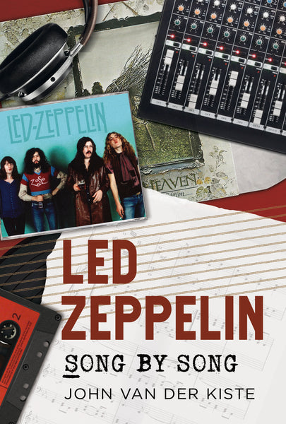 Led Zeppelin: Song by Song