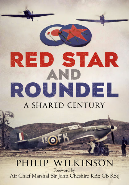 Red Star and Roundel: A Shared Century - available now from Fonthill Media