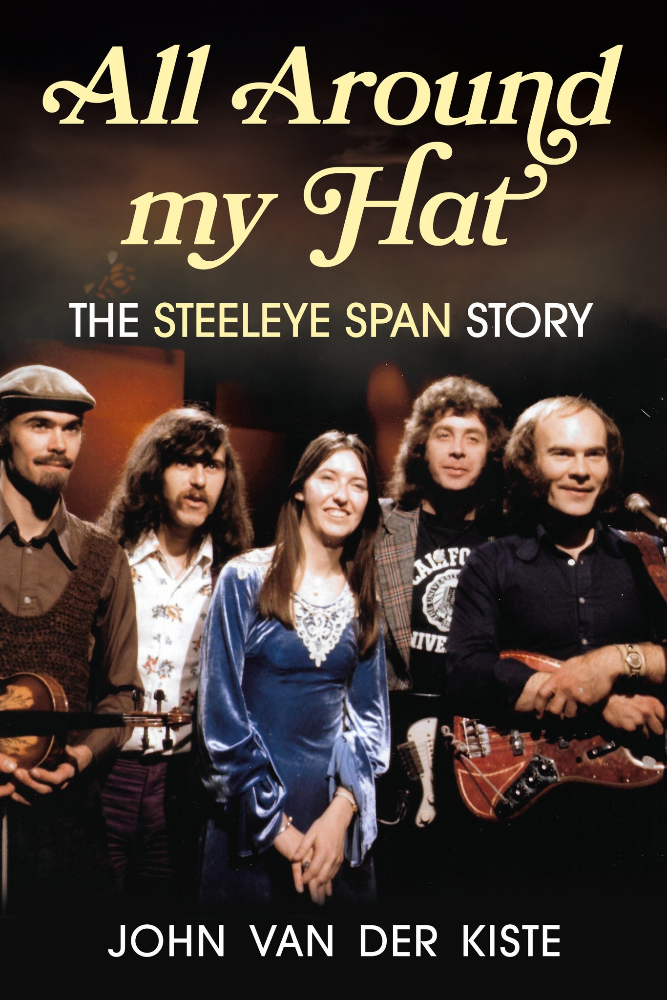 All Around my Hat: The Steeleye Span Story