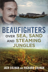 Beaufighters Over Sea, Sand and Steaming Jungles