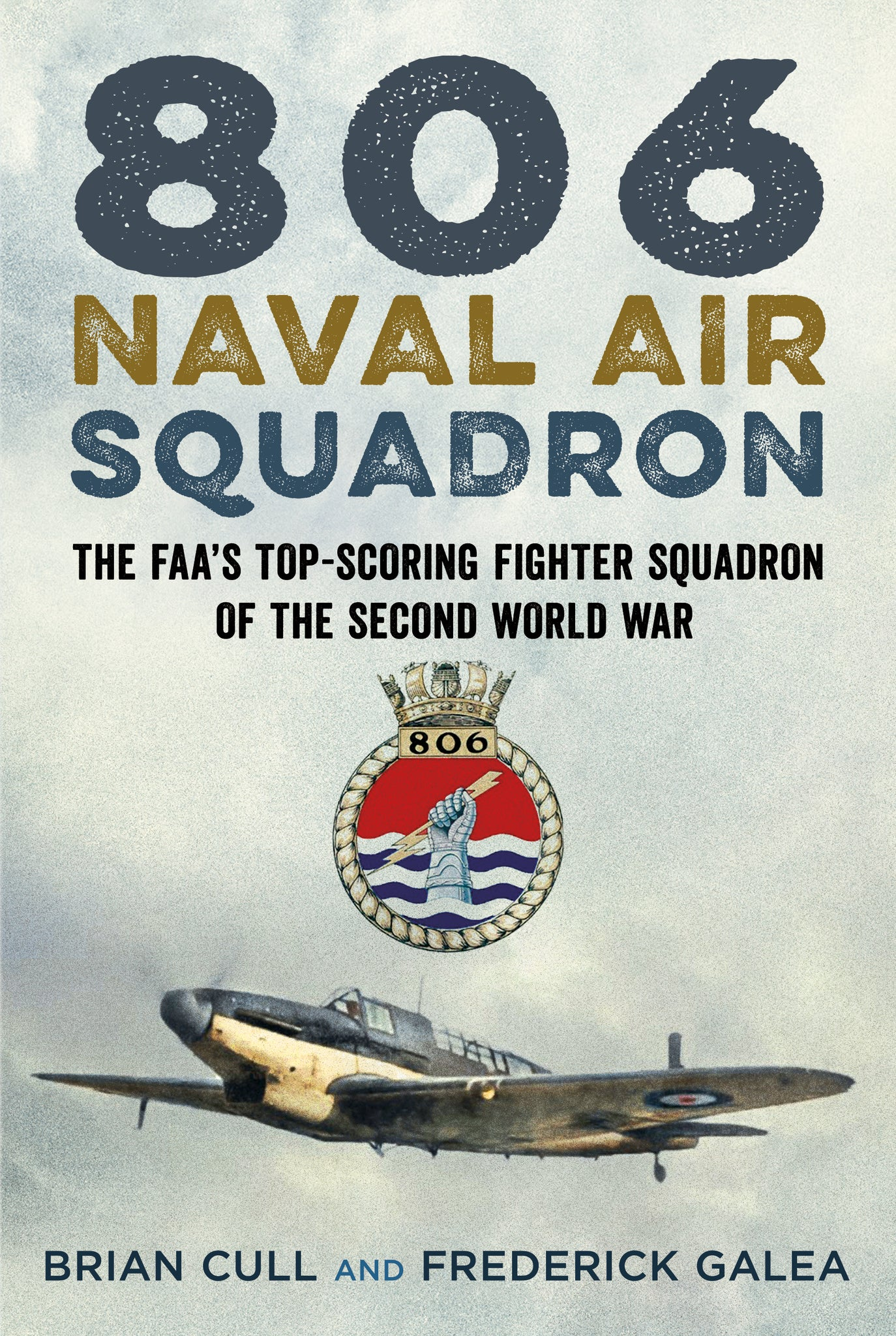 806 Naval Air Squadron: The FAA's Top-Scoring Fighter Squadron of the Second World War