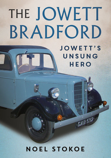The Jowett Bradford: Jowett's Unsung Hero - available now from Fonthill Media