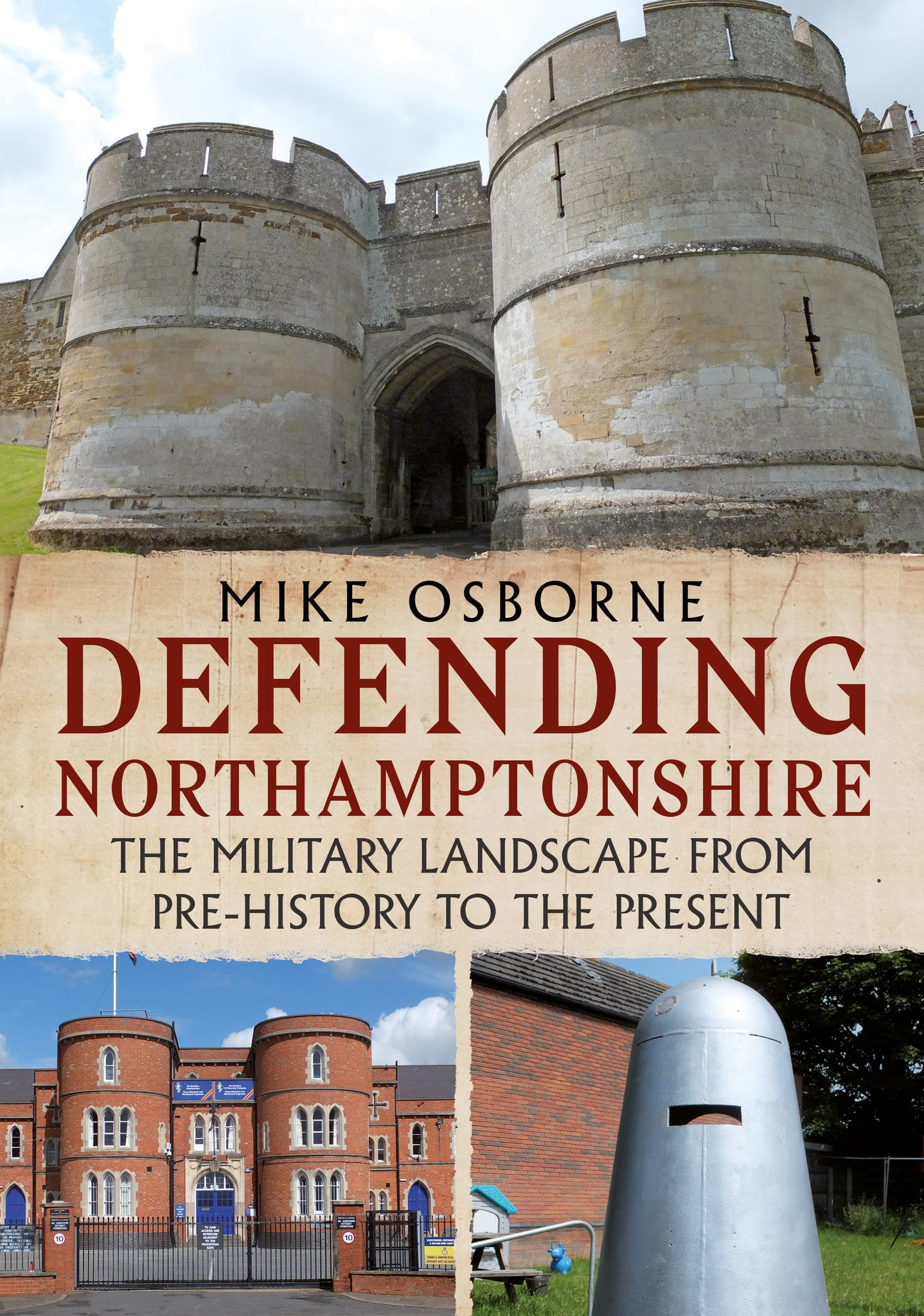 Defending Northamptonshire: The Military Landscape from Pre-history to the Present