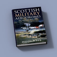 Scottish Military Aerodromes of the 1920s and 1930s