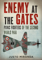 Enemy at the Gates: Panic Fighters of the Second World War