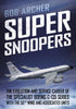 Super Snoopers: The Evolution and Service Career of the Specialist Boeing C-135