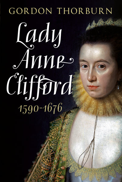 Lady Anne Clifford 1590-1676