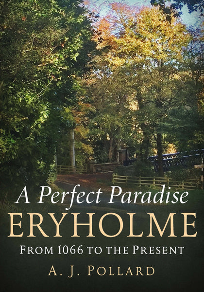 A Perfect Paradise: Eryholme from 1066 to the Present