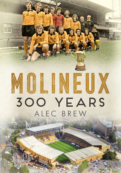 Molineux 300 Years