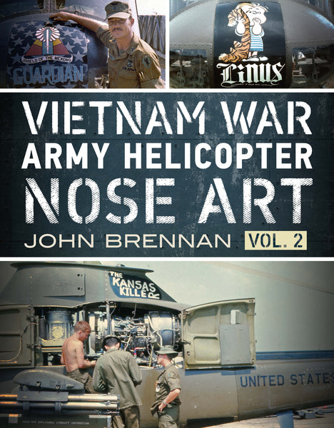Vietnam War Army Helicopter Nose Art (Volume 2)