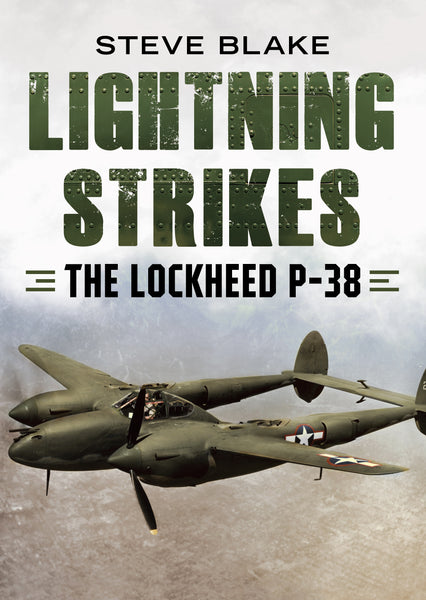 Lightning Strikes: The Lockheed P-38 - available from Fonthill Media