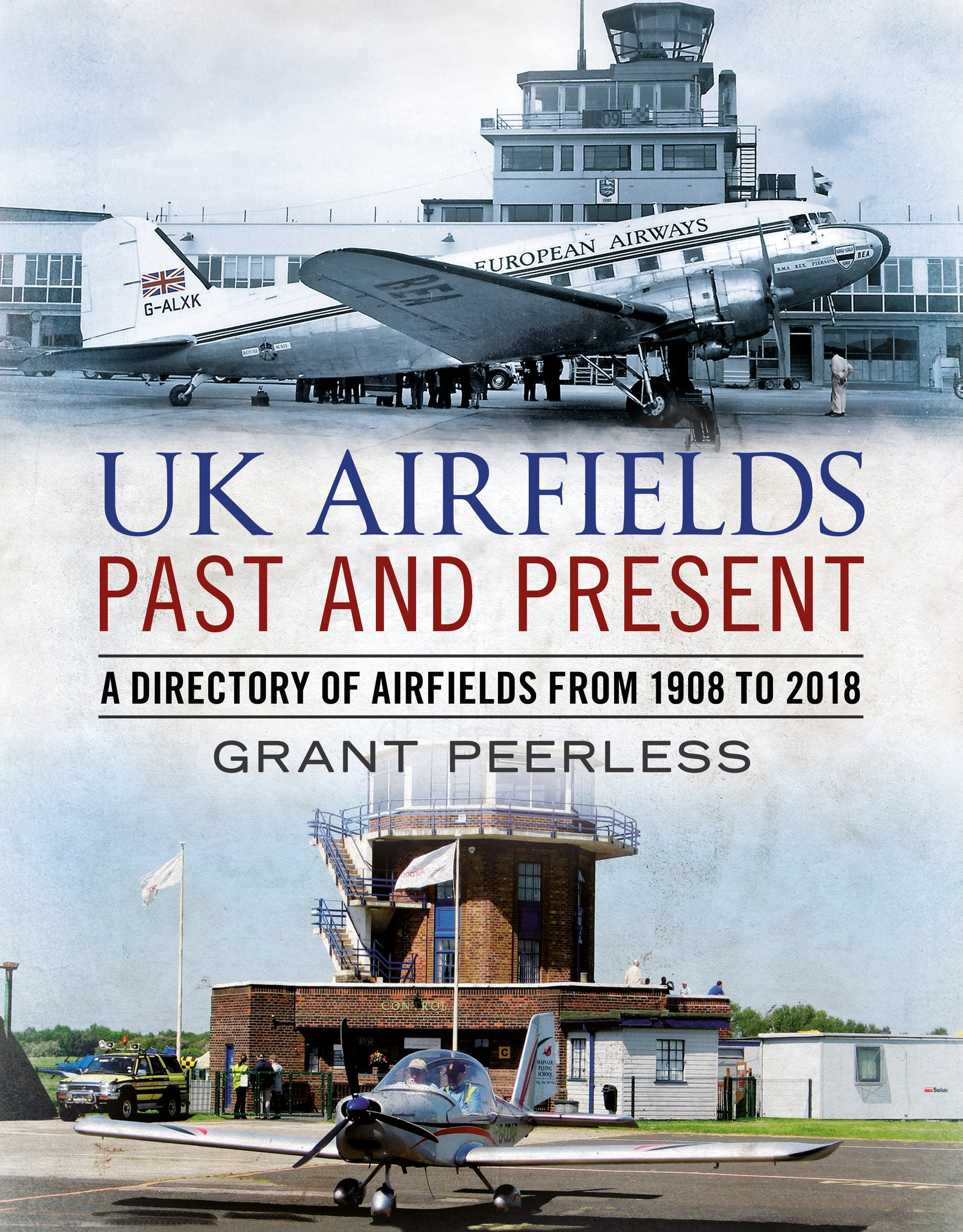 UK Airfields Past and Present: A Directory of Airfields from 1908 to 2018