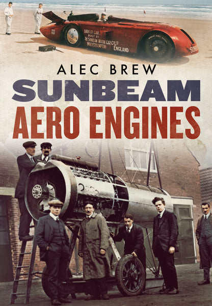 Sunbeam Aero Engines - published by Fonthill Media