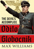 Odilo Globocnik: The Devil's Accomplice - published by Fonthill Media