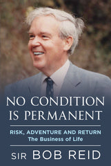 No Condition is Permanent: Risk, Adventure and Return - The Business of Life