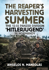 The Reaper's Harvesting Summer: The 12-SS Panzer Division 'Hitlerjugend' in Normandy