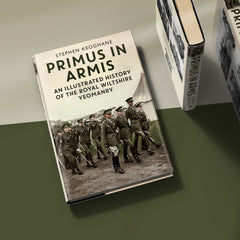 Primus in Armis: An Illustrated History of the Royal Wiltshire Yeomanry