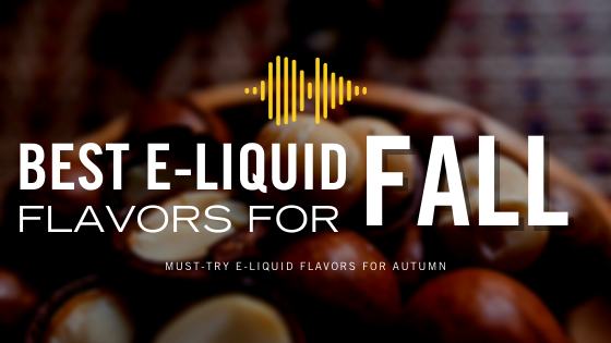 Best e-Juice Flavors for Fall