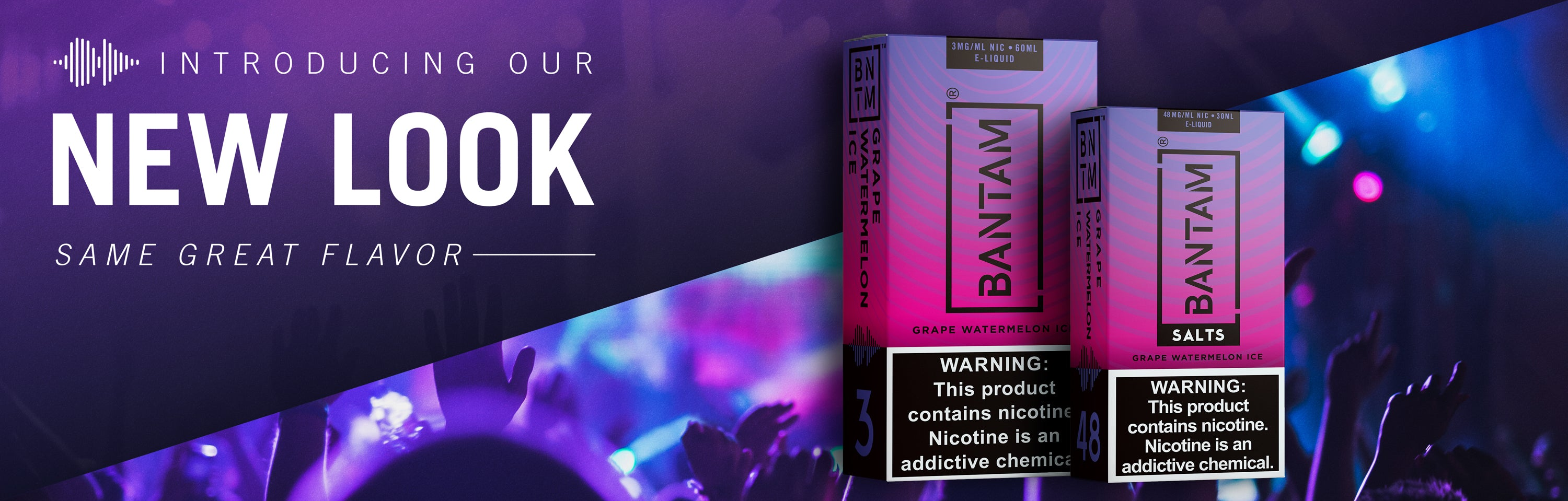 Bantam's new e liquid look, same great e juice and nic salt flavors. New look vape banner.