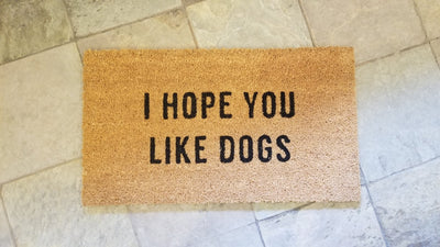 """I Hope You Like Dogs"" Coir Door Mat"