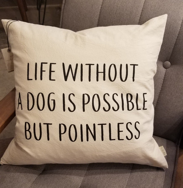 """Life Without a Dog..."" Throw Pillow"