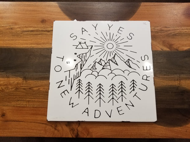 "Metal Pressed ""SAY YES TO NEW ADVENTURES"" Sign"