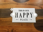 "Metal Pressed ""THIS IS OUR HAPPY PLACE"" Sign"