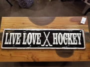 "Metal Pressed ""LIVE LOVE HOCKEY"" Sign"