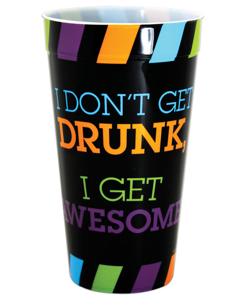 I Don't Get Drunk I Get Awesome Drinking Cup