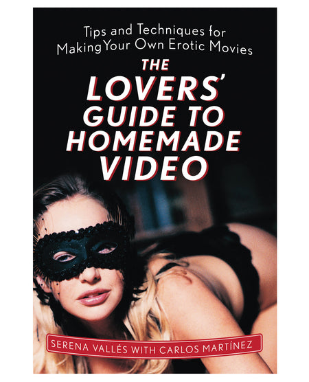 The Lovers' Guide to Homemade Video