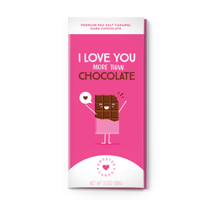 I LOVE YOU MORE THAN CHOCOLATE<br>Sea Salt Caramel Dark Chocolate