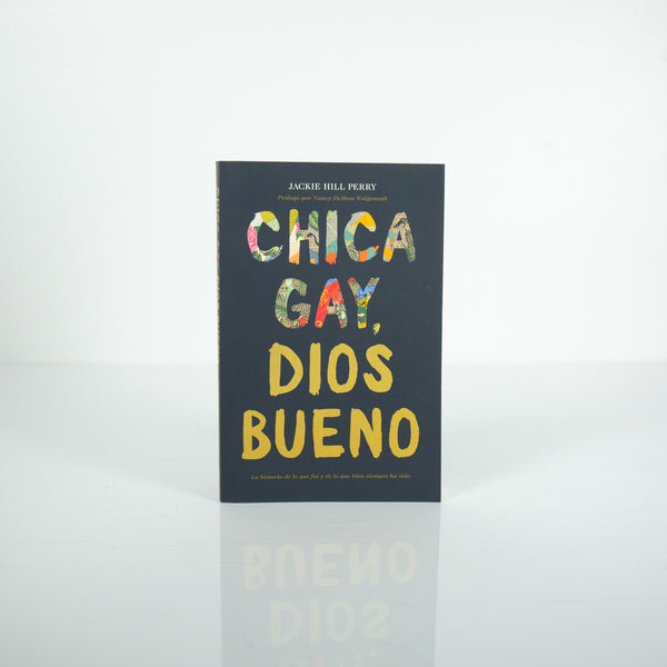 Chica Gay, Dios Bueno - Jackie Hill Perry (Spanish)