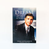 Dream and You Will Win The World - Cesar Castellanos (English)