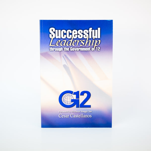 Successful Leadership Through G12 Vision - Cesar Castellanos (English)