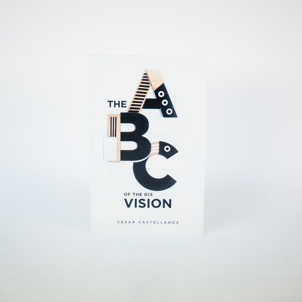 The ABC of the G12 Vision - Cesar Castellanos (English)