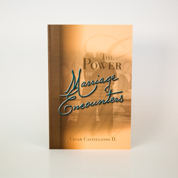 The Power of Marriage Encounters - Cesar Castellanos (English)