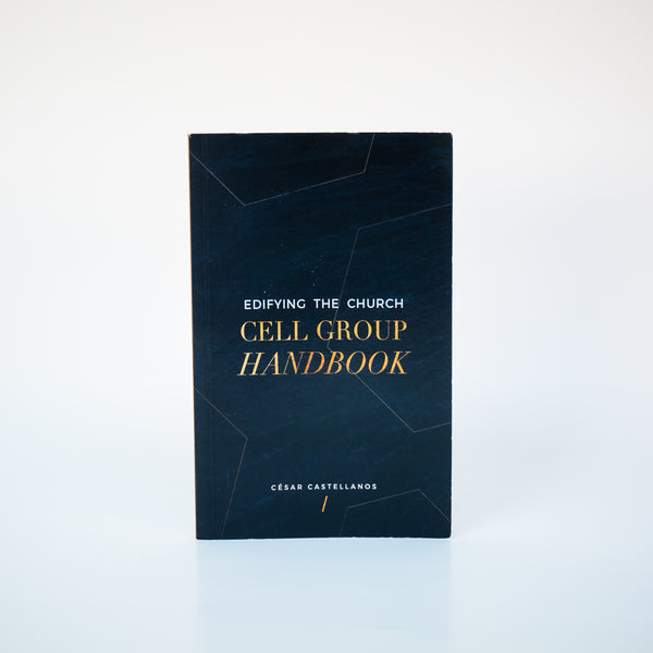 Edifying the Church Cell Group Handbook - Cesar Castellanos (English)