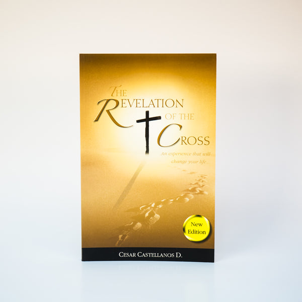The Revelation of The Cross - Cesar Castellanos (English)
