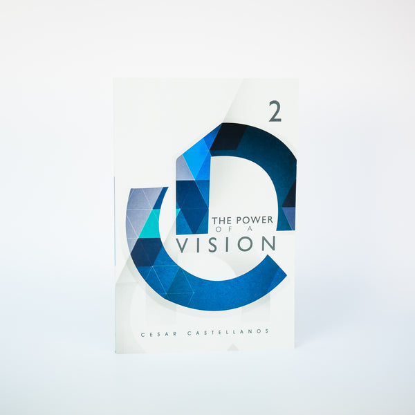 The Power of a Vision, Module 2 - Cesar Castellanos (English)